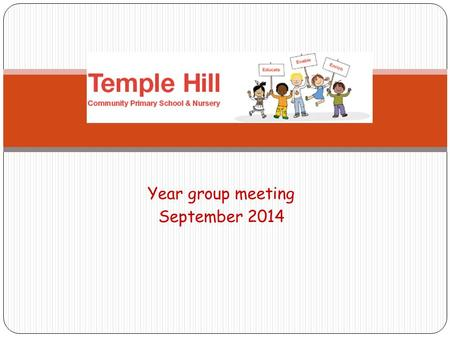 Year group meeting September 2014 Year 2. Who's who? Meet the year 2 team of teachers: