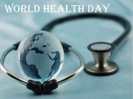World Health Day. World Health Day is celebrated every year on 7 April, under the sponsorship of the World Health Organization (WHO). In 1948, the World.