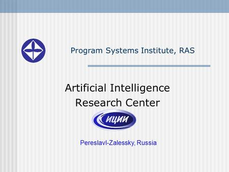 Artificial Intelligence Research Center Pereslavl-Zalessky, Russia Program Systems Institute, RAS.