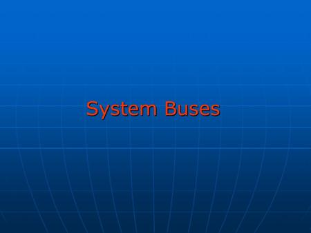 System Buses. Program Concept Hardwired systems are inflexible Hardwired systems are inflexible General purpose hardware can do different tasks, given.