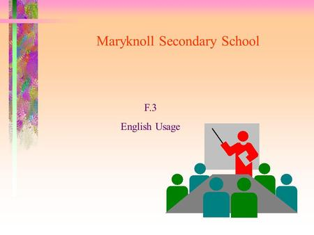 Maryknoll Secondary School F.3 English Usage Relative Clauses –1–1. Defining relative clauses –2–2. Non-defining clauses.