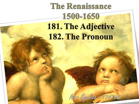 The adjective lost all its endings – no longer expressed distinctions of gender,number and case. 16 th centuries – form of comparative & superlative used.