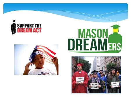 What is the DREAM Act? The Development, Relief and Education for Alien Minors Act is also known as the DREAM Act. This act is a proposed legislation that.