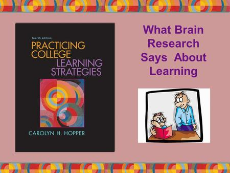 What Brain Research Says About Learning. Copyright © Houghton Mifflin Company. All rights reserved.4 | 2 Brain-based or brain compatible learning is based.