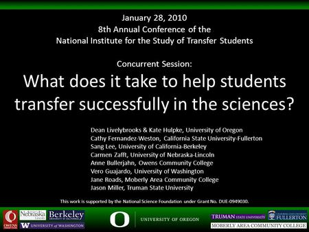 Concurrent Session: What does it take to help students transfer successfully in the sciences? Dean Livelybrooks & Kate Hulpke, University of Oregon Cathy.