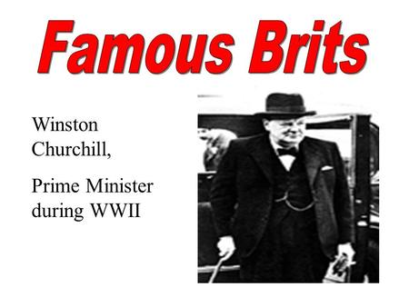 Winston Churchill, Prime Minister during WWII TWIGGYTWIGGY 60's fashion model.