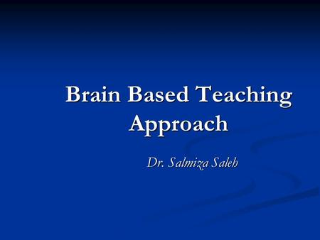Brain Based Teaching Approach