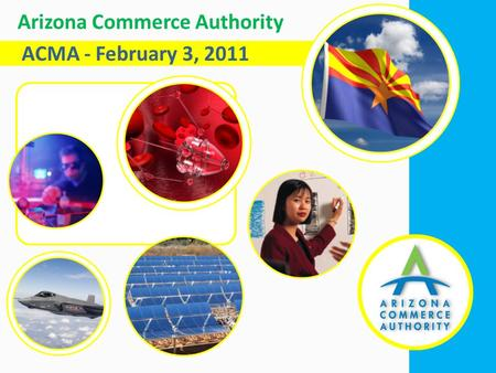ACMA - February 3, 2011 Arizona Commerce Authority.