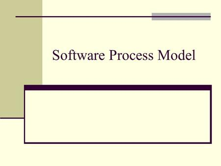 Software Process Model. Software Process Process consists of activities/steps to be carried out in a particular order Software process deals with both.