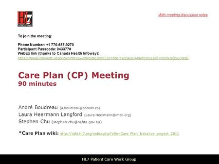 Care Plan (CP) Meeting 90 minutes André Boudreau Laura Heermann Langford Stephen Chu