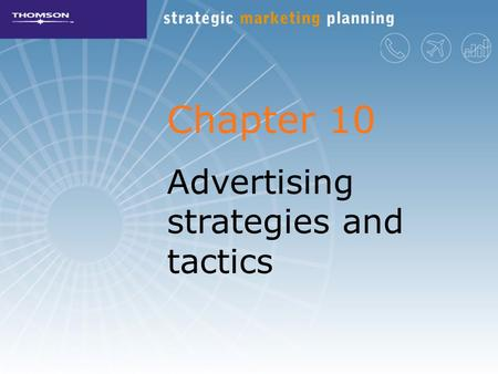 Chapter 10 Advertising strategies and tactics. We are transforming the world's first advertising agency into the world's first global brand communications.