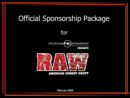 February 2005 Official Sponsorship Package for. Event profile 2 Shows: Fri. Sep 2 nd & Sat. Sep 3 rd Venue: Bloomsbury Theatre, WC1H Attendance: 500 attendees.