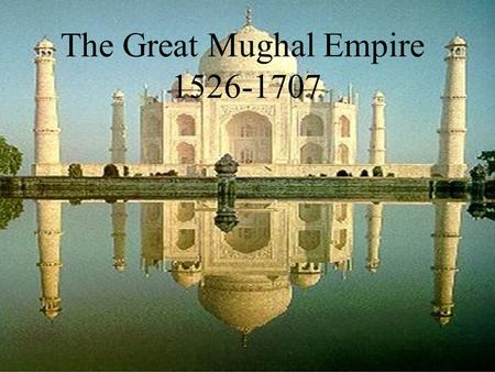 The Great Mughal Empire