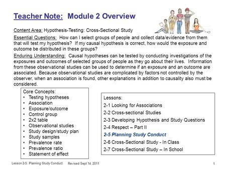 Lesson 2-5: Planning Study Conduct Teacher Note: Module 2 Overview Content Area: Hypothesis-Testing: Cross-Sectional Study Essential Questions: How can.