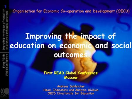 First READ Global Conference Improving the impact of education on economic and social outcomes Organisation for Economic Co-operation and Development (OECD)
