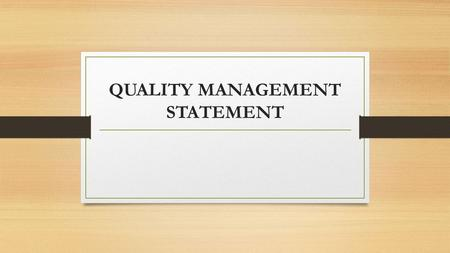 QUALITY MANAGEMENT STATEMENT. The Zodiac Marine Services Quality Management System (ZMS QMS) incorporates quality planning, provides a framework for managing.