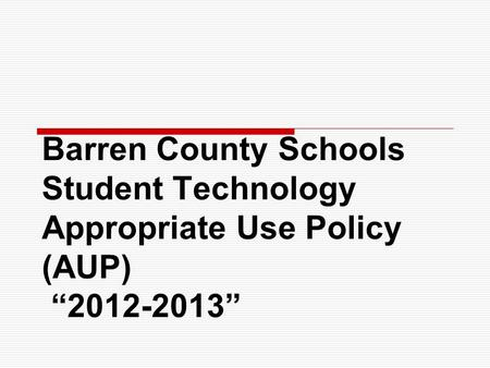 "Barren County Schools Student Technology Appropriate Use Policy (AUP) ""2012-2013"""