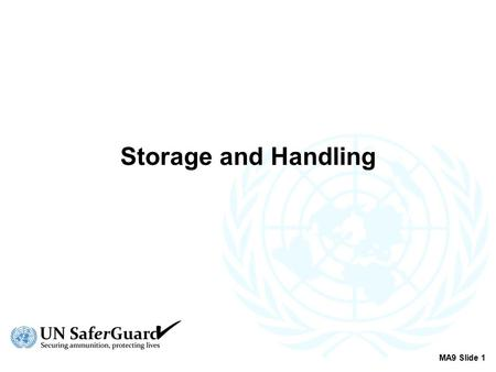 Storage and Handling MA9 Slide 1. Calculation of Storage Space Requirements Default distances from packages to walls and ceiling (or attachments on walls.