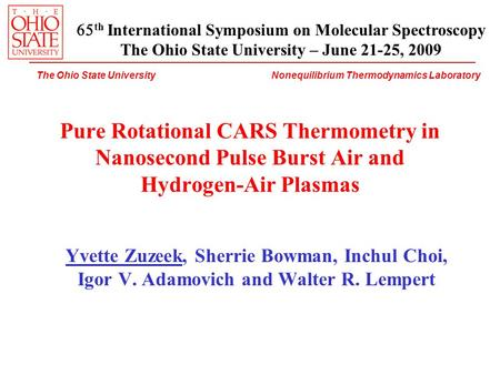 The Ohio State University Nonequilibrium Thermodynamics Laboratory Pure Rotational CARS Thermometry in Nanosecond Pulse Burst Air and Hydrogen-Air Plasmas.