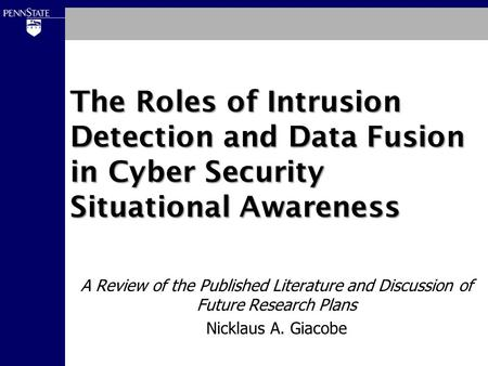 The Roles of Intrusion Detection <strong>and</strong> Data Fusion in Cyber Security Situational Awareness A Review of the Published Literature <strong>and</strong> Discussion of Future.