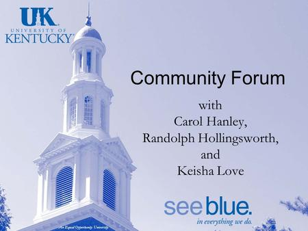 An Equal Opportunity University Community Forum with Carol Hanley, Randolph Hollingsworth, and Keisha Love.