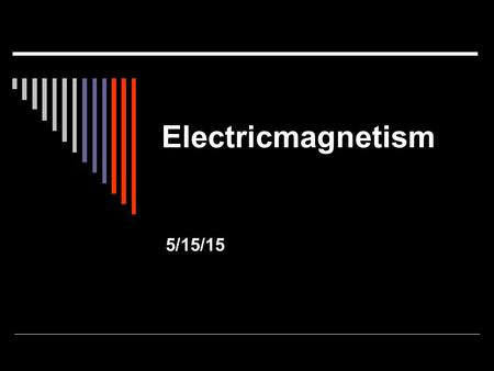 Electricmagnetism 5/15/15. Major Topics of the Final  Work and Power  Conservation of Energy  Waves  Sound  Light Reflection and Refraction  Electromagnetic.
