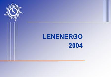 LENENERGO 2004. 2 GENERAL OUTLOOK Transmission lines by voltage less than 220 kV 97% 330 kV 1% 220 kV 2% The largest power company in the North-West Russia.