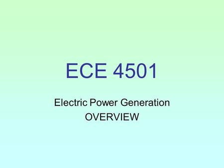 ECE 4501 Electric Power Generation OVERVIEW. BOSWELL ENERGY CTR Minnesota Power's Primay Generation Ceneter (an Allete Company!) Unit 1, 70 megawatts,