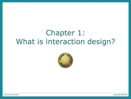 Chapter 1: What is interaction design?. Bad designs From: www.baddesigns.com.