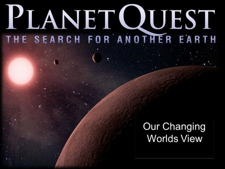Our Changing Worlds View. 2 Some planets were known to the ancients who watched them move against the night sky.