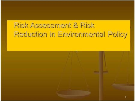 Risk Assessment & Risk Reduction in Environmental Policy.
