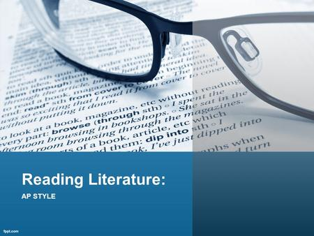 Reading Literature: AP STYLE. Commercial Fiction vs. Literary Fiction To broaden, deepen, and sharpen the reader's awareness of life Understand life's.