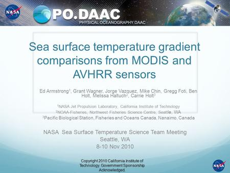 Sea surface temperature gradient comparisons from MODIS and AVHRR sensors Ed Armstrong 1, Grant Wagner, Jorge Vazquez, Mike Chin, Gregg Foti, Ben Holt,