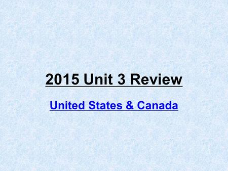 2015 Unit 3 Review United States & Canada Explain where and why U.S. earliest cities were located. (12) They were located long the Atlantic coastal ports.