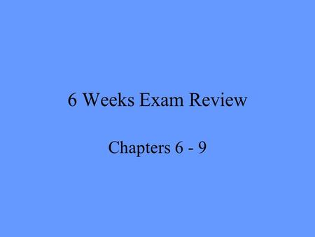 6 Weeks Exam Review Chapters 6 - 9. ___________________ 1. To withdraw. ___________________ 2. A tax on foreign goods imported into a country. ___________________.