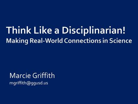 Think Like a Disciplinarian! Making Real-World Connections in Science