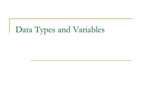 Data Types and Variables. Data Type! Computers are all about Data! Data can be in the form of Text Dates Sounds Pictures.