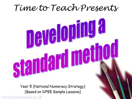 Time to Teach Presents Year 5 (National Numeracy Strategy) (Based on DFEE Sample Lessons) www.timetoteach.co.uk.