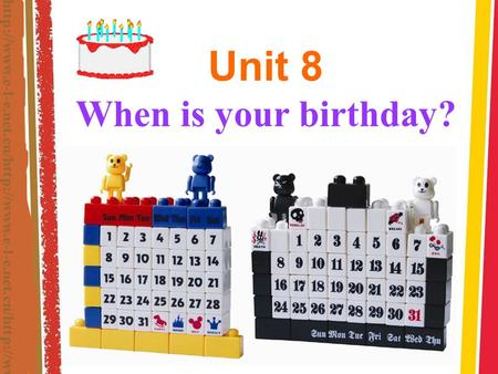 Unit 8 When is your birthday?. Section B Period One.