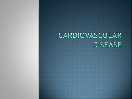 " ""The collective term for various forms of diseases of the heart and blood vessels.""  Examples?  Heart attack, coronary artery disease (CAD), hypertension,"