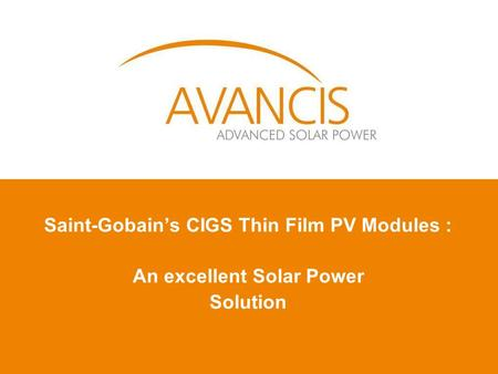 Saint-Gobain's CIGS Thin Film PV Modules : An excellent Solar Power Solution.