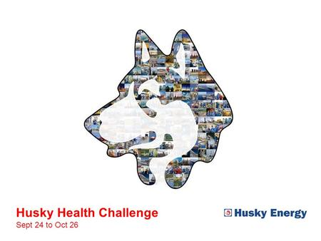 Husky Health Challenge Sept 24 to Oct 26. 2 Husky Health Challenge Sept 24 – Oct 26.