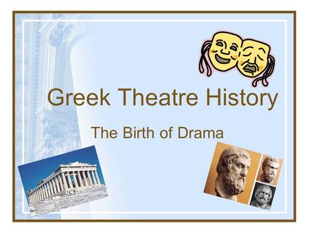 a history of the origins of ancient greek drama Greek tragedy was a popular and influential form of drama performed in theatres across ancient greece from the late 6th century the exact origins of tragedy.