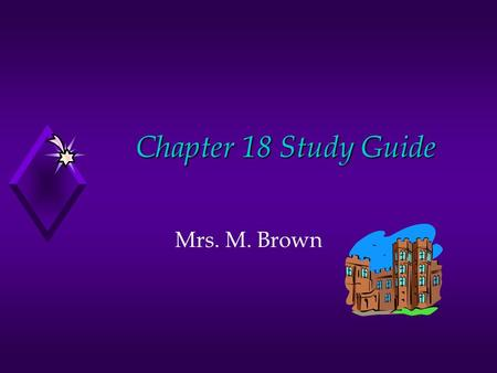 Chapter 18 Study Guide Mrs. M. Brown. 1. The Crusades were fought to gain _____ _____ ______, the ______ ______ 2. People wanted to fight in the Crusades.