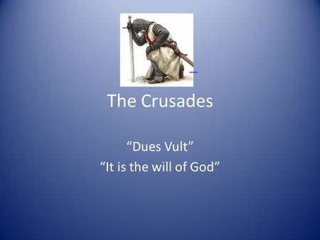 "The Crusades ""Dues Vult"" ""It is the will of God"" europenews.dk."