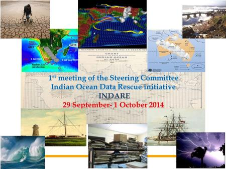 1 st meeting of the Steering Committee Indian Ocean Data Rescue initiative INDARE INDARE 29 September- 1 October 2014.