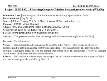 Doc.: IEEE 15-10-0307-00-leci Submission May 2010 Slide 1 Project: IEEE P802.15 Working Group for Wireless Personal Area Networks (WPANs) Submission Title: