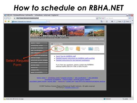 How to schedule on RBHA.NET Select Request Form. Login Full name and NARBHA email.