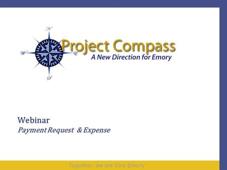 Together, we are One Emory Webinar Payment Request & Expense.