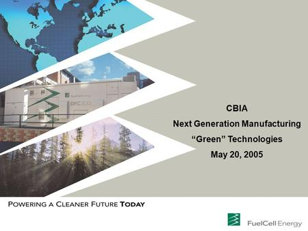 "CBIA Next Generation Manufacturing ""Green"" Technologies May 20, 2005."